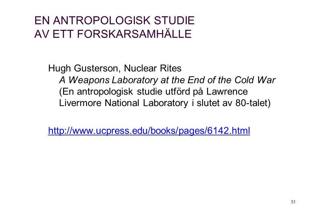 EN ANTROPOLOGISK STUDIE AV ETT FORSKARSAMHÄLLE