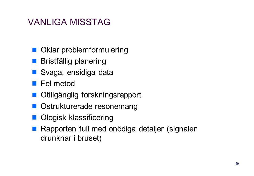 VANLIGA MISSTAG Oklar problemformulering Bristfällig planering