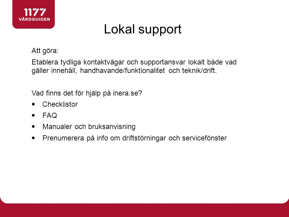Lokal support Att göra:
