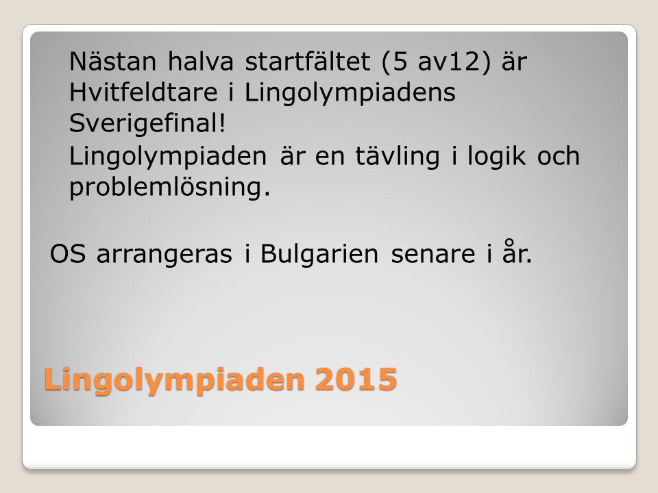 Nästan halva startfältet (5 av12) är Hvitfeldtare i Lingolympiadens Sverigefinal! Lingolympiaden är en tävling i logik och problemlösning. OS arrangeras i Bulgarien senare i år.