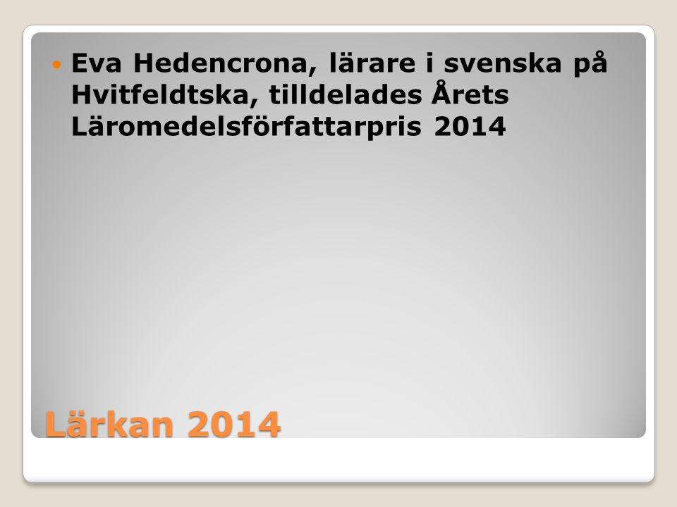 Eva Hedencrona, lärare i svenska på Hvitfeldtska, tilldelades Årets Läromedelsförfattarpris 2014