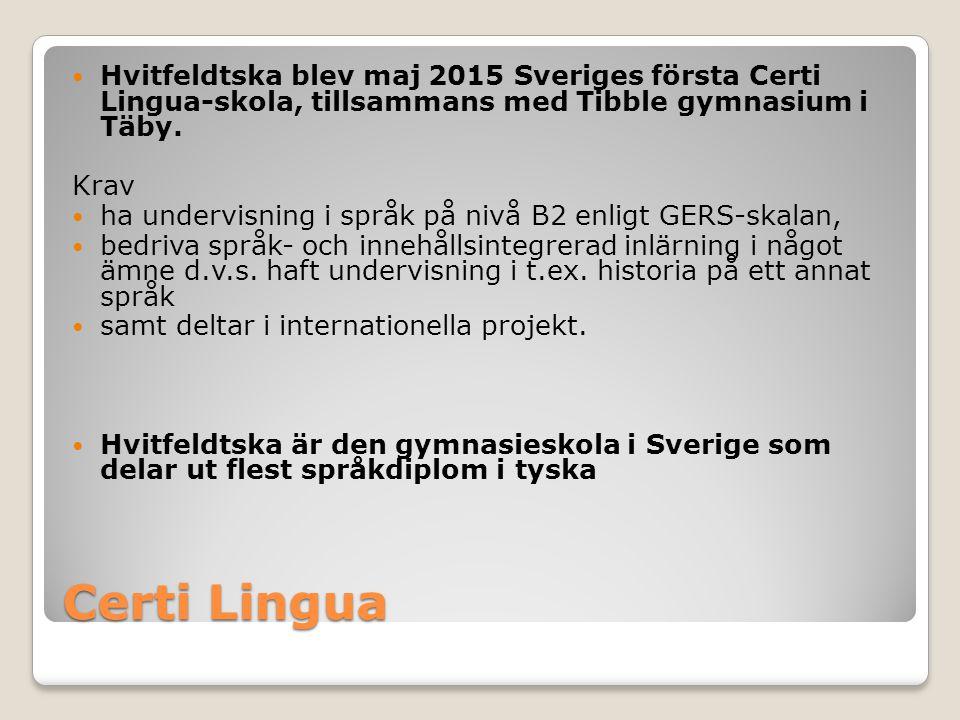 Hvitfeldtska blev maj 2015 Sveriges första Certi Lingua-skola, tillsammans med Tibble gymnasium i Täby.