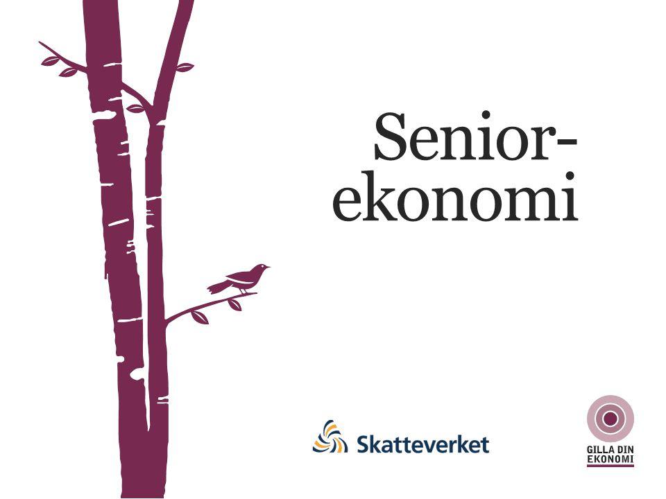 Senior-ekonomi Välkommen till Skatteverkets del av Senior-Ekonomi. Avsnittet är tänkt att hållas på ca 55 minuter.