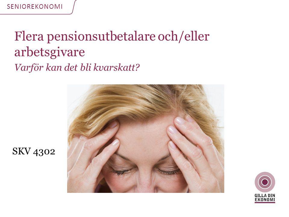 Flera pensionsutbetalare och/eller arbetsgivare