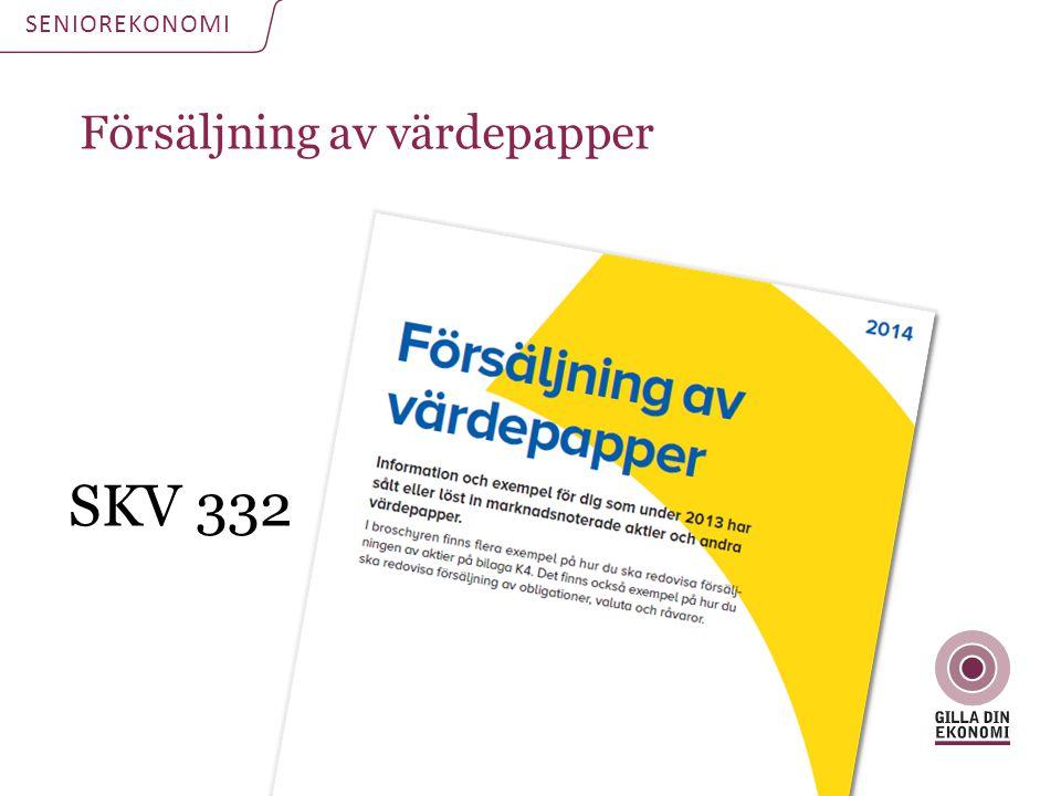 SKV 332 Försäljning av värdepapper SENIOREKONOMI