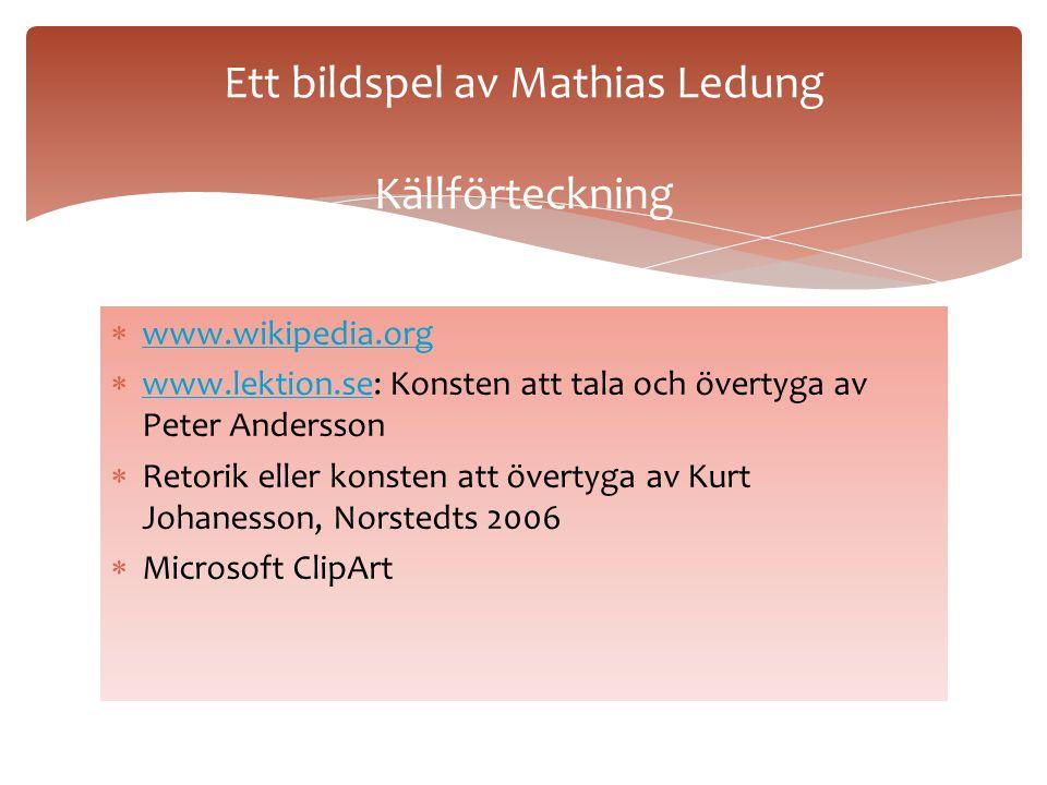 Ett bildspel av Mathias Ledung Källförteckning