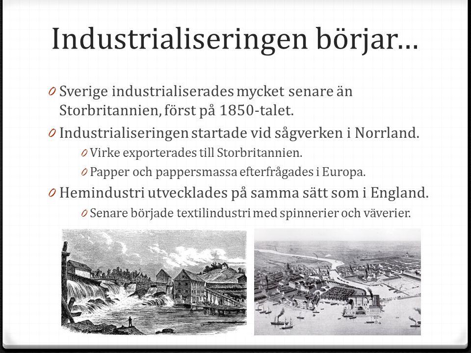 Industrialiseringen börjar…