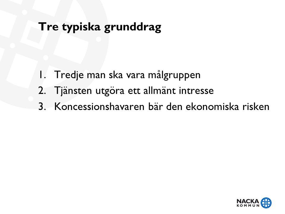 Tre typiska grunddrag Tredje man ska vara målgruppen