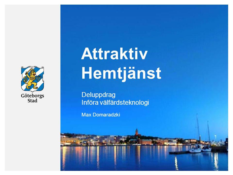 Attraktiv Hemtjänst Deluppdrag Införa välfärdsteknologi Max Domaradzki