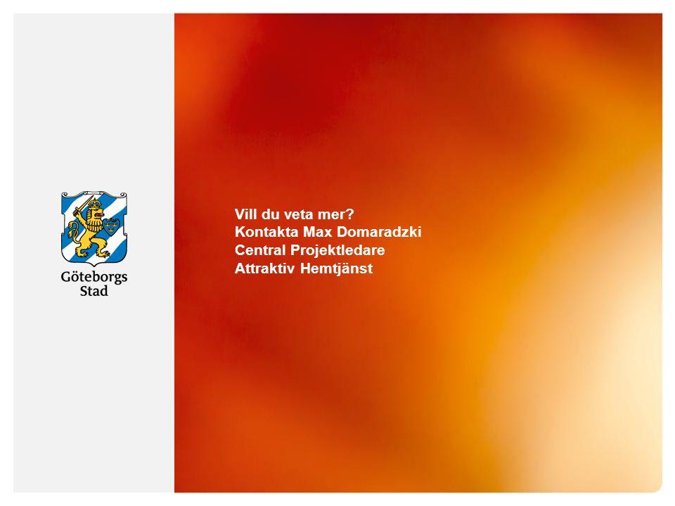 Vill du veta mer Kontakta Max Domaradzki Central Projektledare Attraktiv Hemtjänst