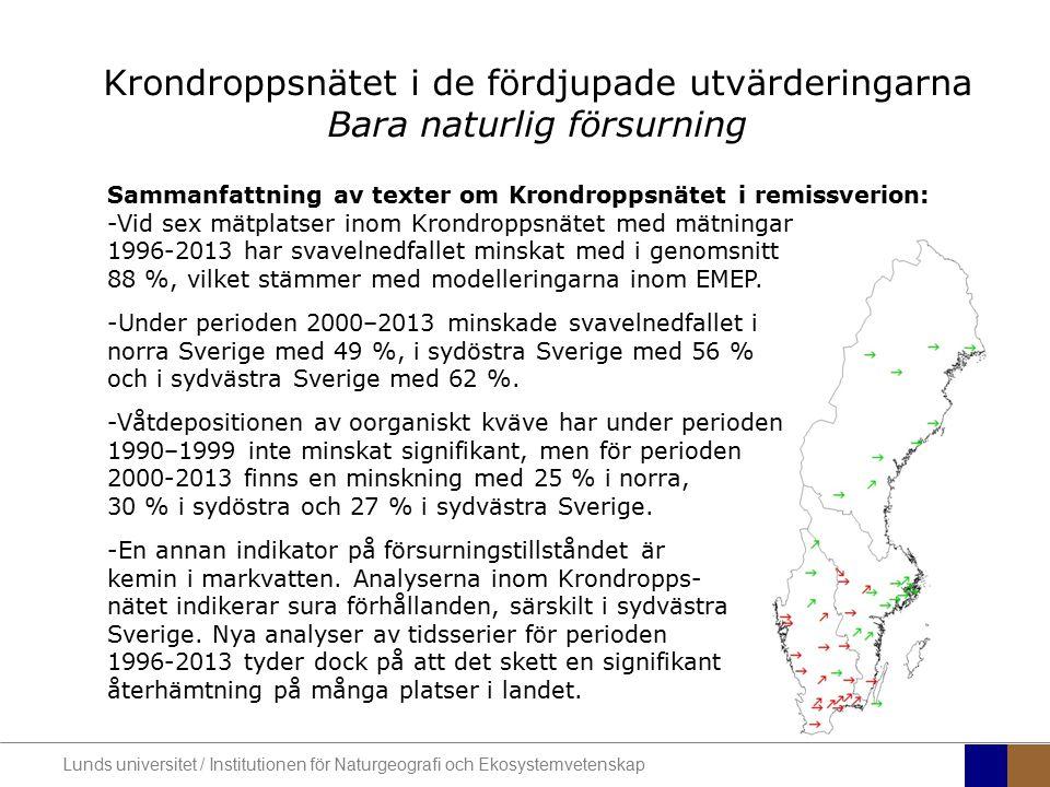 Krondroppsnätet i de fördjupade utvärderingarna Bara naturlig försurning