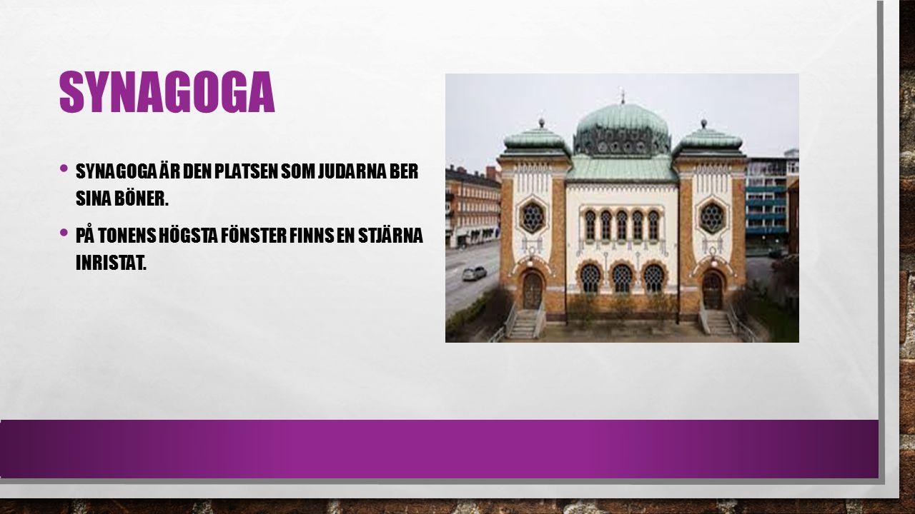 Synagoga Synagoga är den platsen som Judarna ber sina böner.