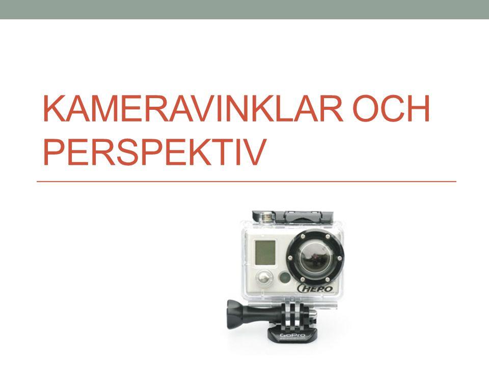 Kameravinklar och perspektiv
