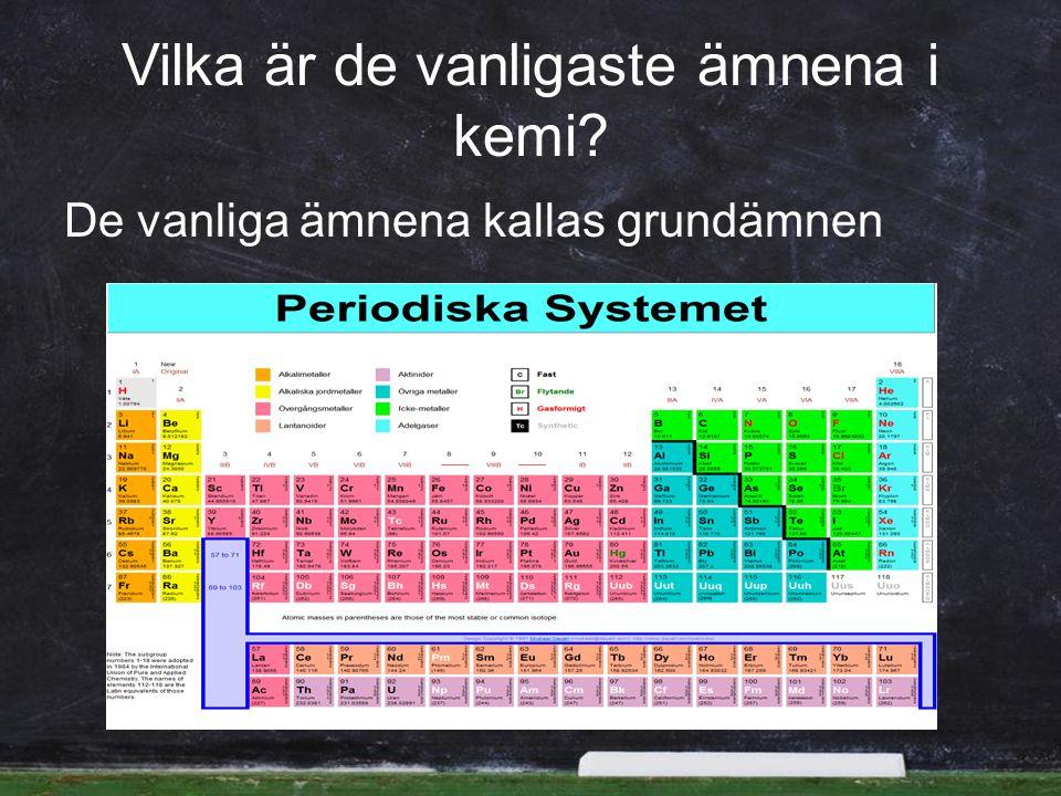 Vilka är de vanligaste ämnena i kemi