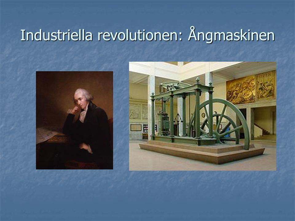 Industriella revolutionen: Ångmaskinen