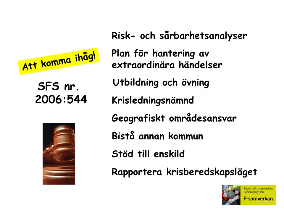 SFS nr. 2006:544 Risk- och sårbarhetsanalyser Plan för hantering av