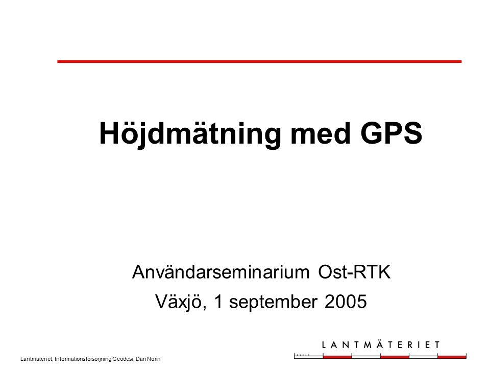 Användarseminarium Ost-RTK Växjö, 1 september 2005