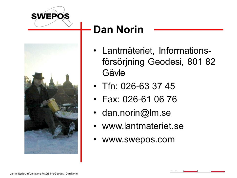 Dan Norin Lantmäteriet, Informations-försörjning Geodesi, 801 82 Gävle