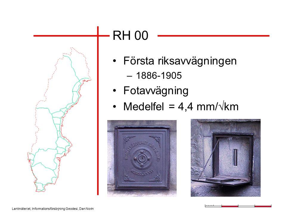 RH 00 Första riksavvägningen Fotavvägning Medelfel = 4,4 mm/km