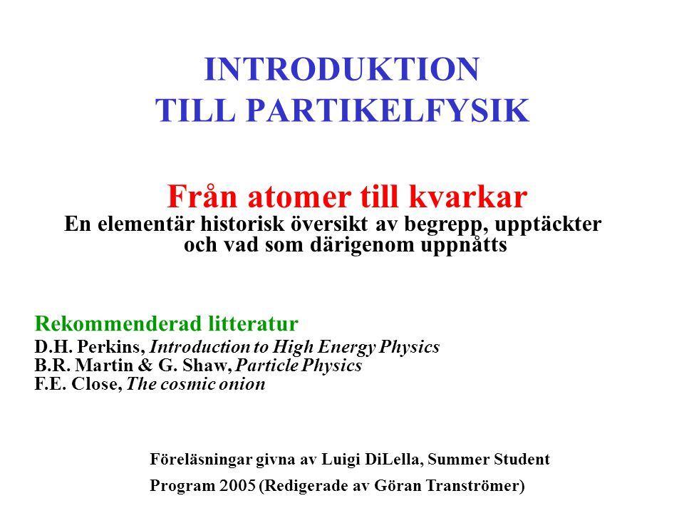 INTRODUKTION TILL PARTIKELFYSIK