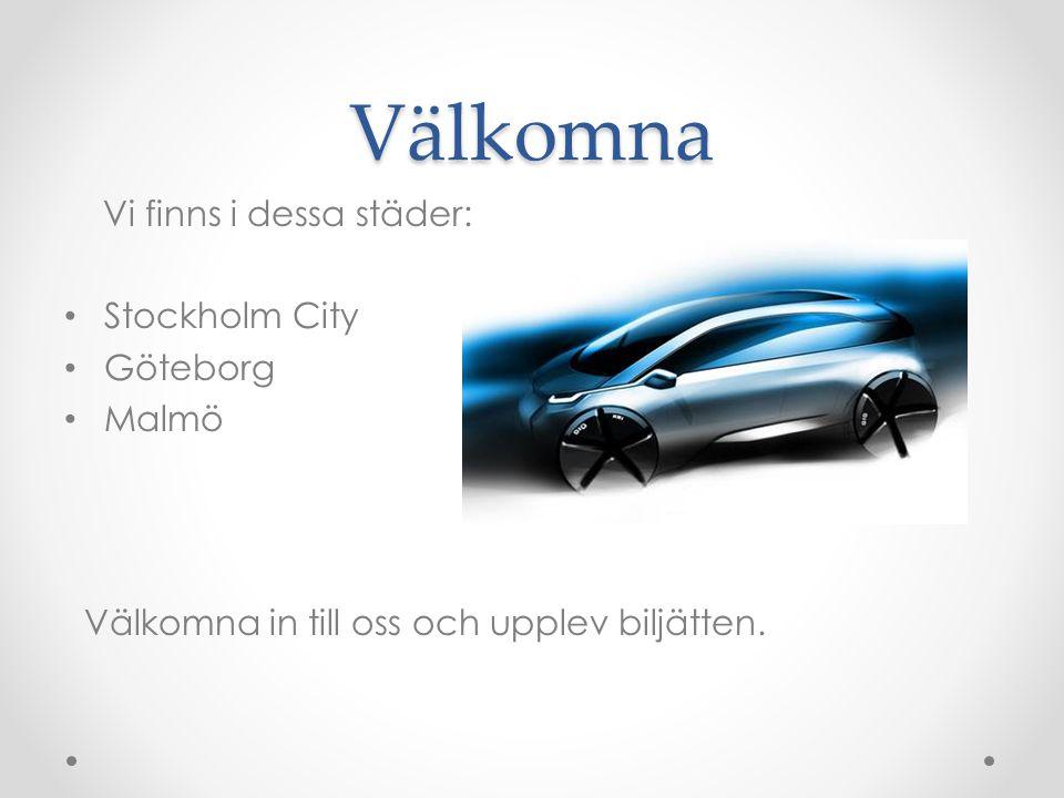 Välkomna Vi finns i dessa städer: Stockholm City Göteborg Malmö