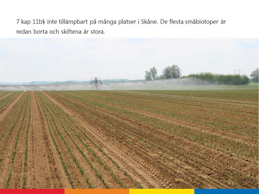 7 kap 11b§ inte tillämpbart på många platser i Skåne