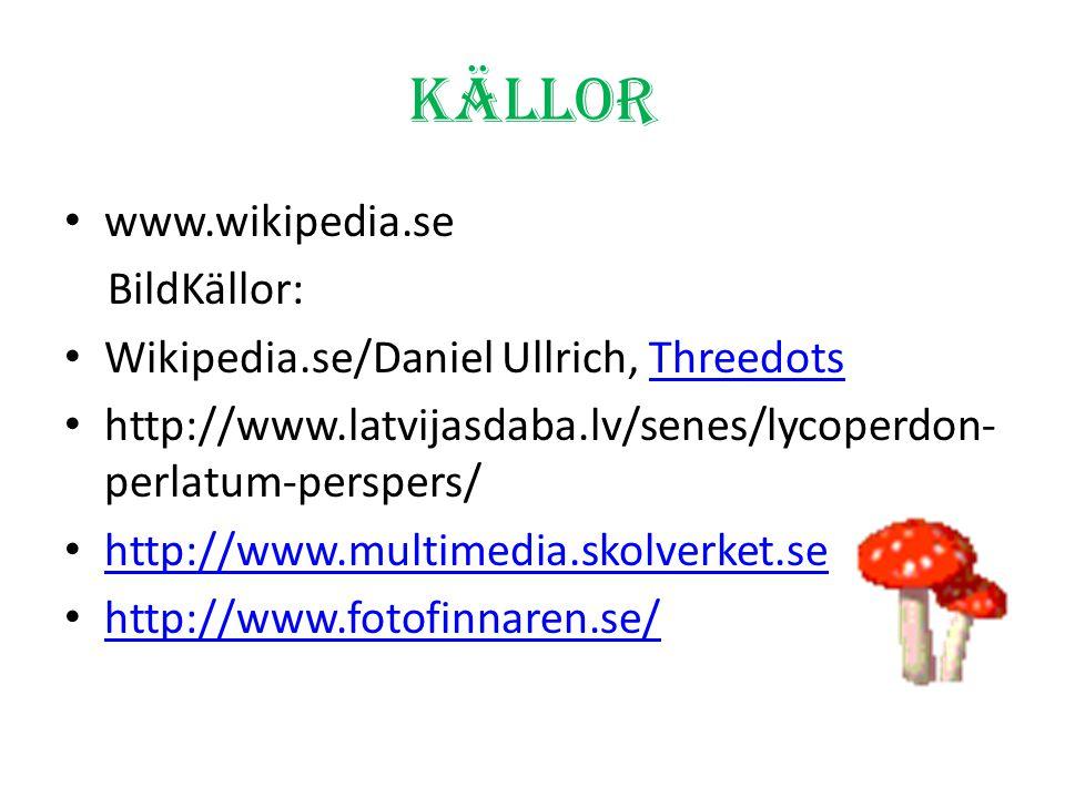 Källor www.wikipedia.se BildKällor: