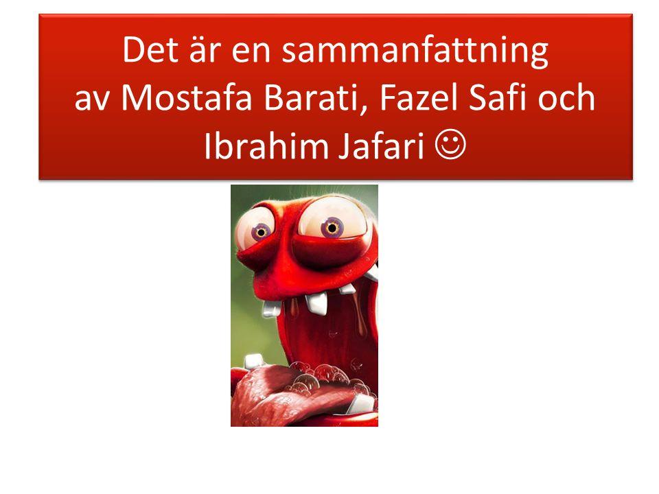 Det är en sammanfattning av Mostafa Barati, Fazel Safi och Ibrahim Jafari 