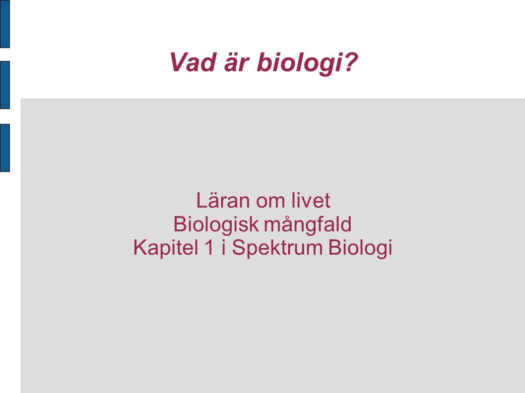 Läran om livet Biologisk mångfald Kapitel 1 i Spektrum Biologi
