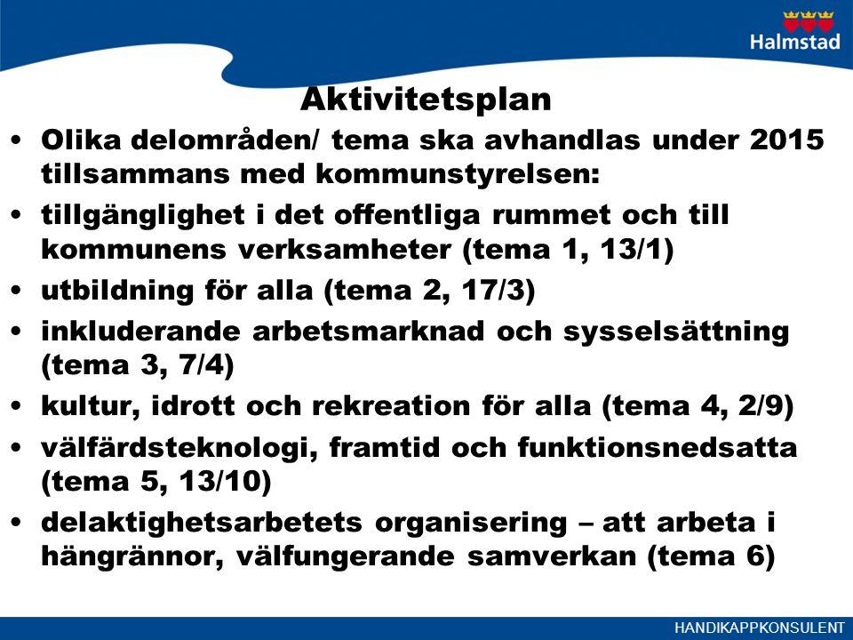 Aktivitetsplan Olika delområden/ tema ska avhandlas under 2015 tillsammans med kommunstyrelsen: