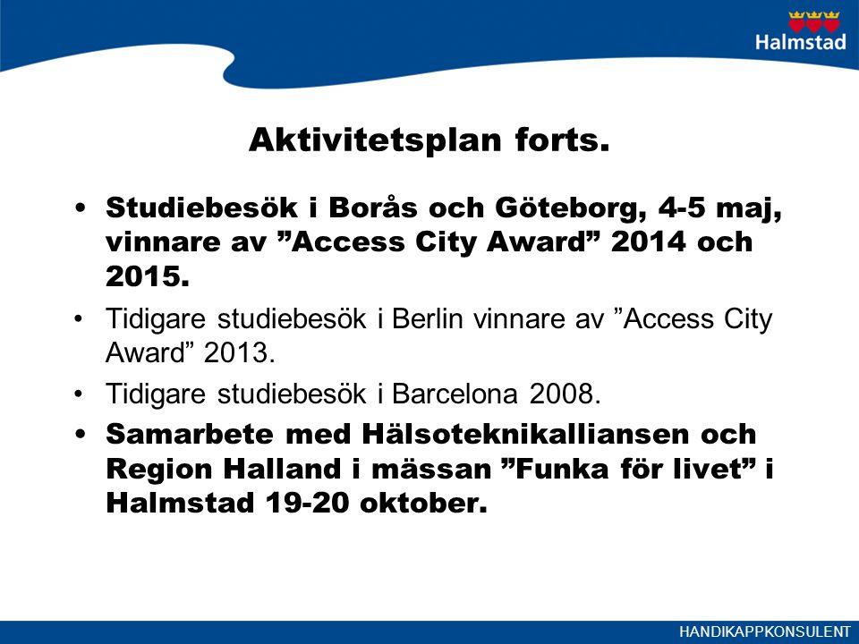 Aktivitetsplan forts. Studiebesök i Borås och Göteborg, 4-5 maj, vinnare av Access City Award 2014 och 2015.
