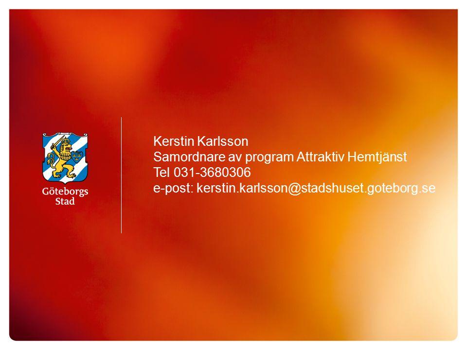 Kerstin Karlsson Samordnare av program Attraktiv Hemtjänst.