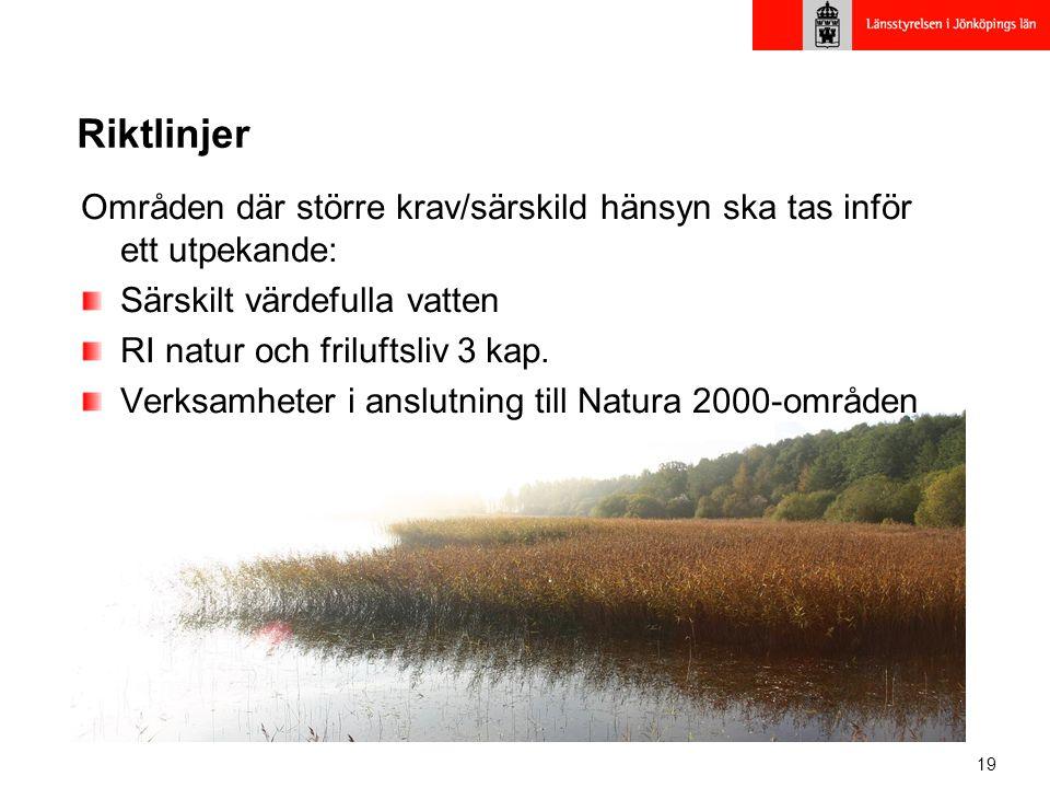 Riktlinjer Områden där större krav/särskild hänsyn ska tas inför ett utpekande: Särskilt värdefulla vatten.