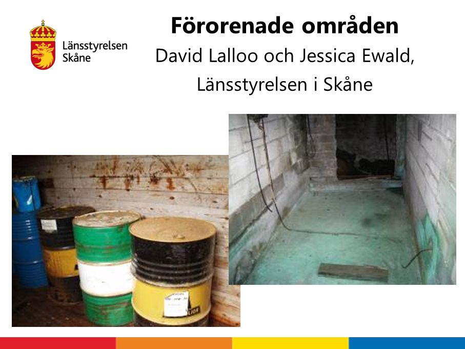 Förorenade områden David Lalloo och Jessica Ewald, Länsstyrelsen i Skåne