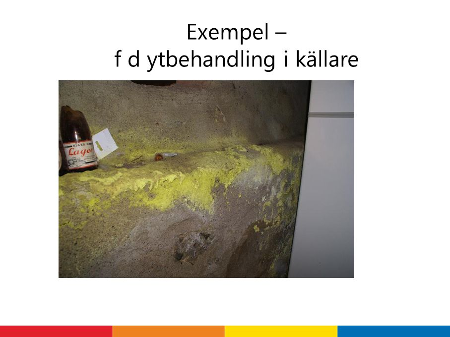 Exempel – f d ytbehandling i källare