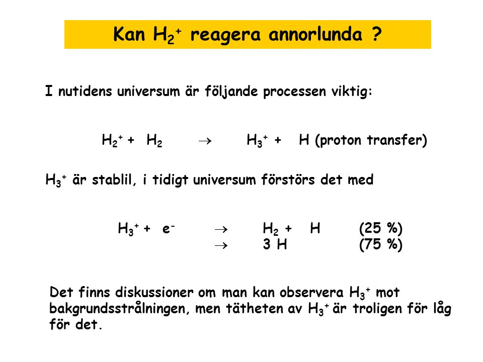 Kan H2+ reagera annorlunda