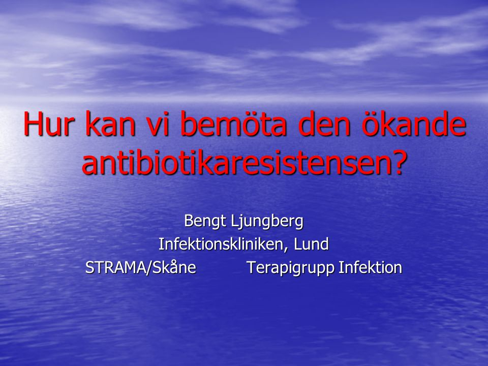 Hur kan vi bemöta den ökande antibiotikaresistensen