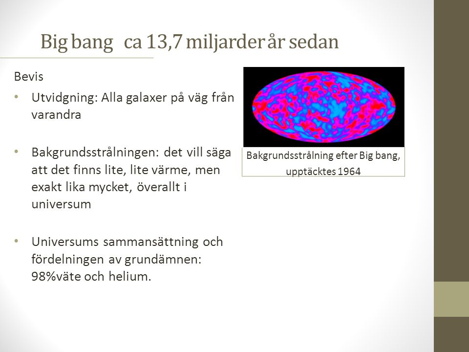 Big bang ca 13,7 miljarder år sedan