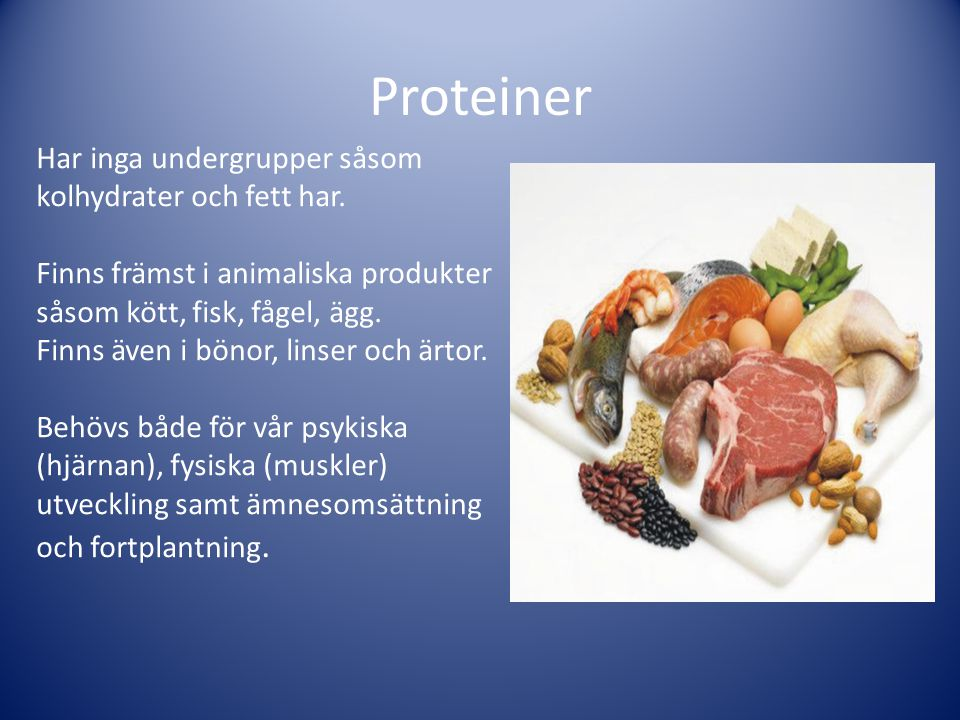 Proteiner Har inga undergrupper såsom kolhydrater och fett har.