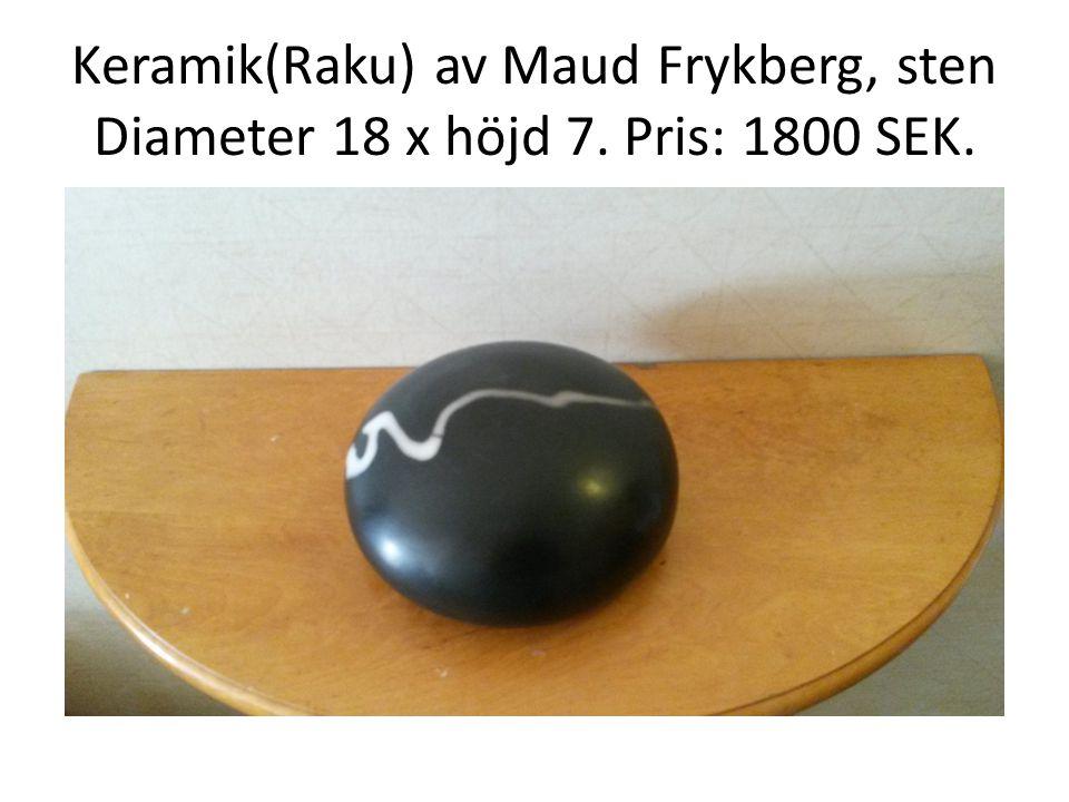 Keramik(Raku) av Maud Frykberg, sten Diameter 18 x höjd 7