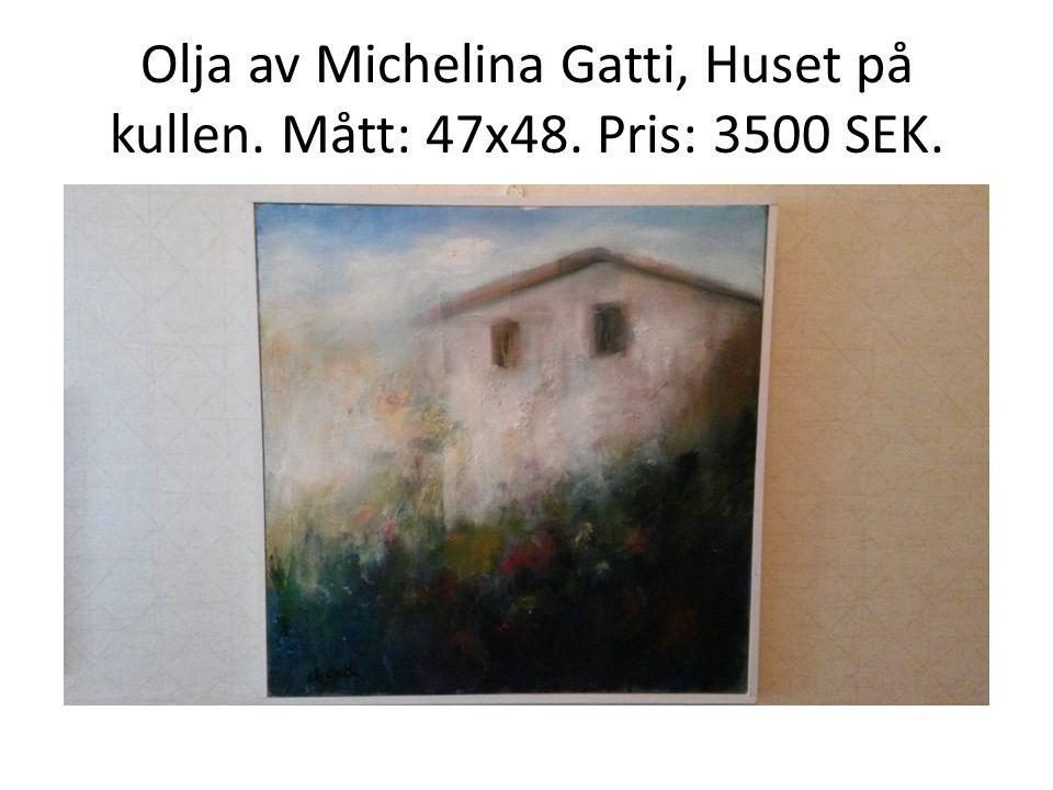 Olja av Michelina Gatti, Huset på kullen. Mått: 47x48. Pris: 3500 SEK.