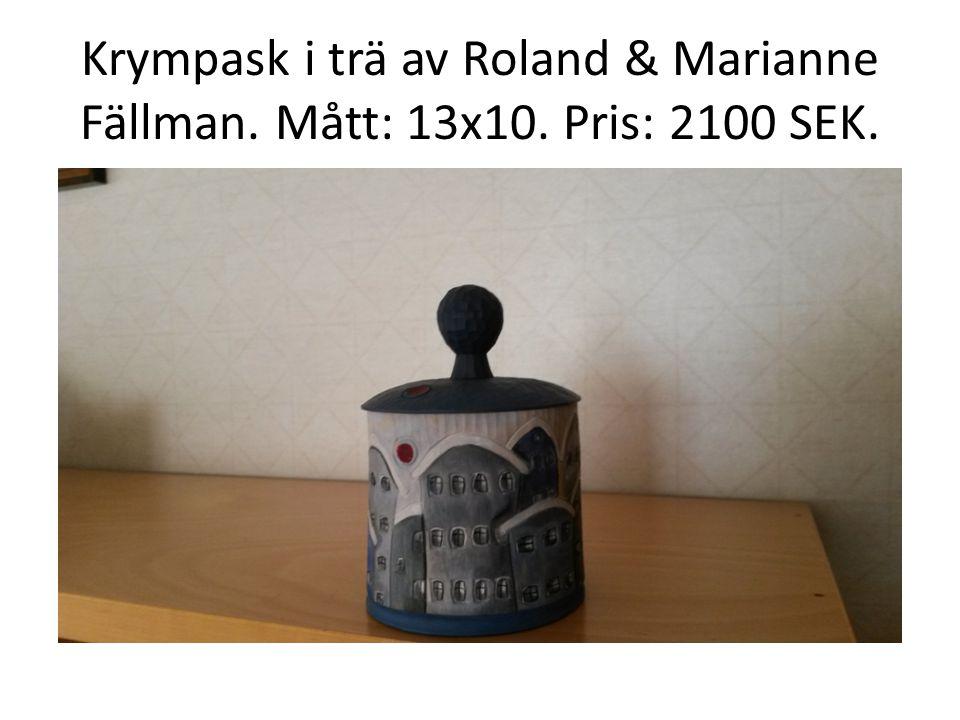 Krympask i trä av Roland & Marianne Fällman. Mått: 13x10