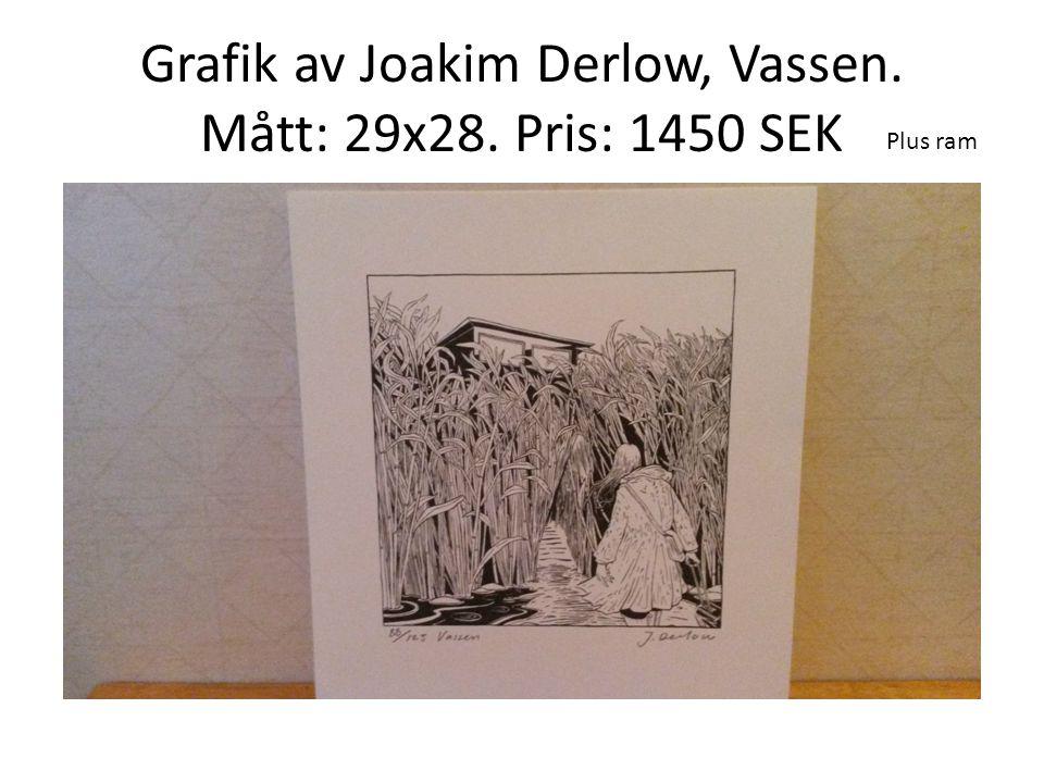 Grafik av Joakim Derlow, Vassen. Mått: 29x28. Pris: 1450 SEK