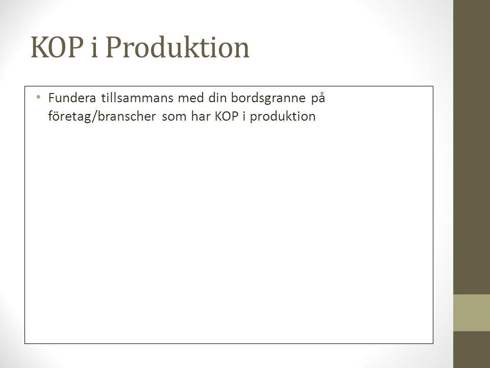 KOP i Produktion Fundera tillsammans med din bordsgranne på företag/branscher som har KOP i produktion.