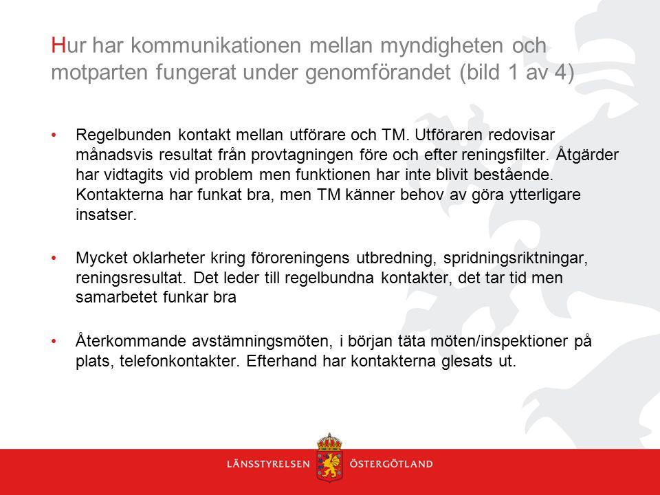 Hur har kommunikationen mellan myndigheten och motparten fungerat under genomförandet (bild 1 av 4)