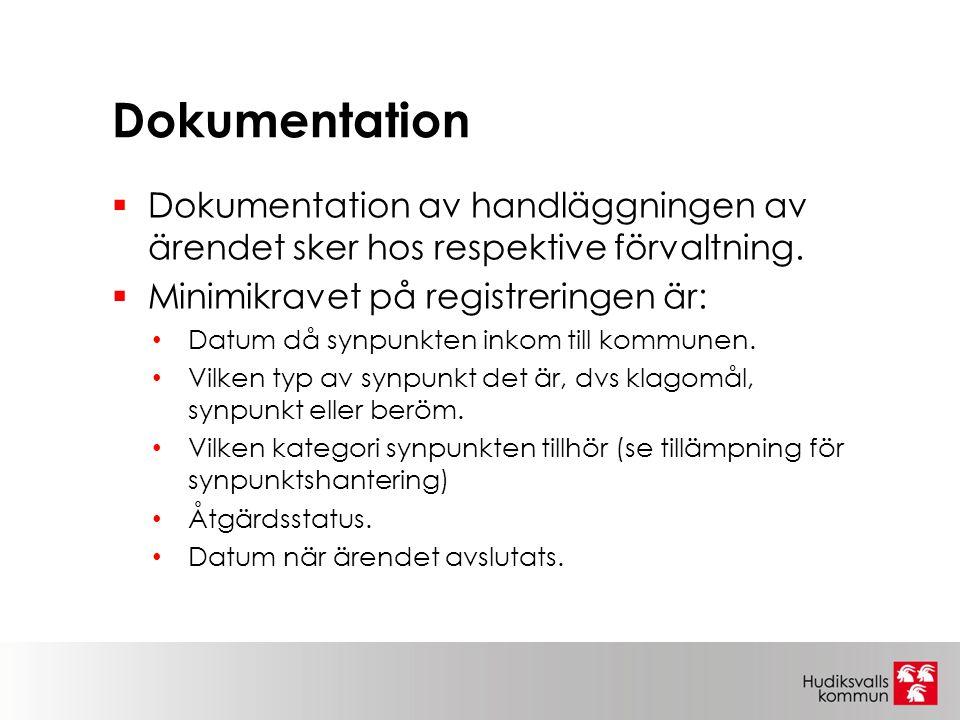 Dokumentation Dokumentation av handläggningen av ärendet sker hos respektive förvaltning. Minimikravet på registreringen är: