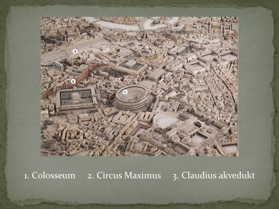 1. Colosseum 2. Circus Maximus 3. Claudius akvedukt