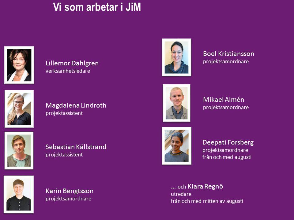 Vi som arbetar i JiM Boel Kristiansson Lillemor Dahlgren Mikael Almén