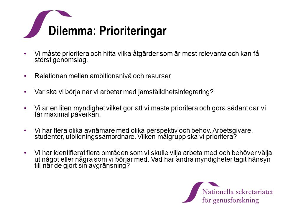 Dilemma: Prioriteringar