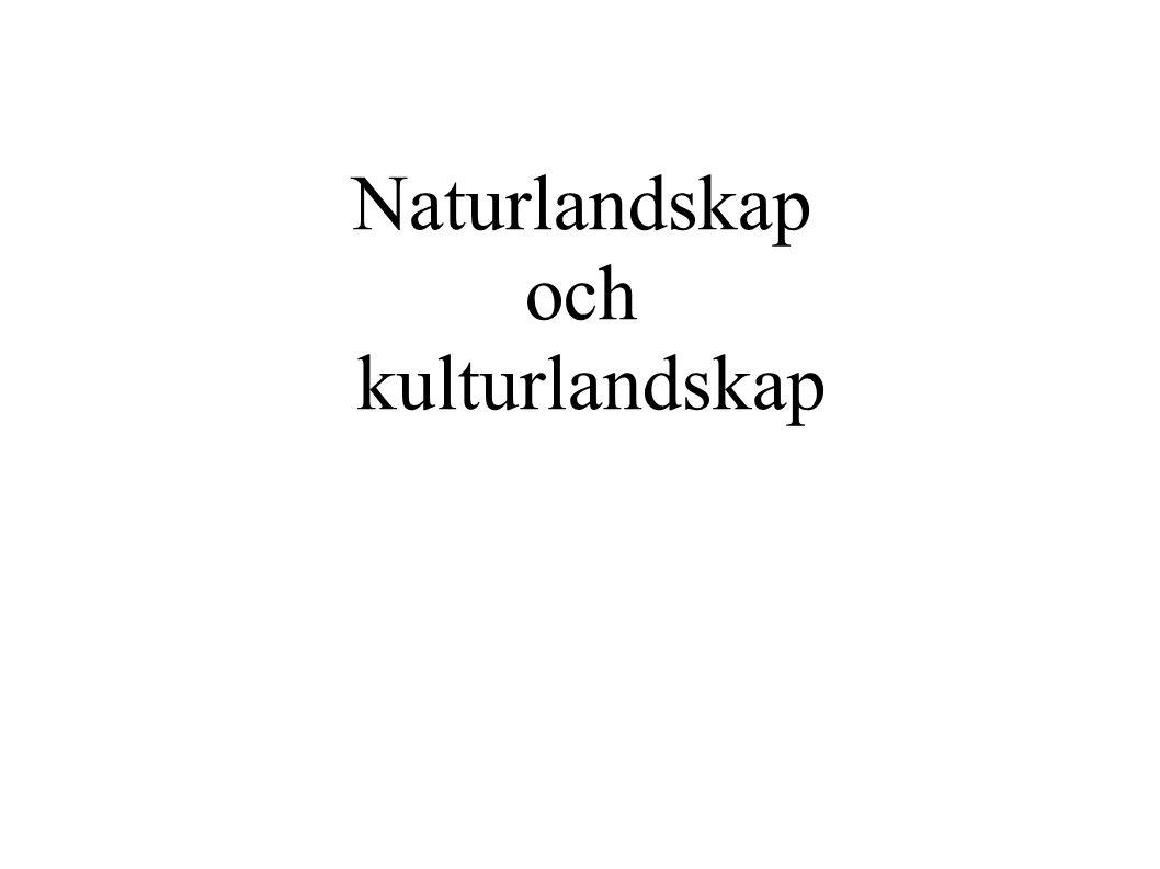 Naturlandskap och kulturlandskap